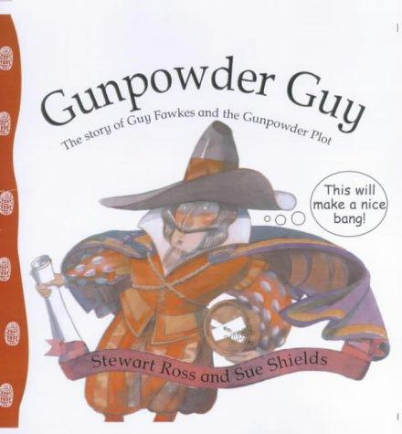 Gunpowder Guy (Stories from History) by Ross, Stewart.