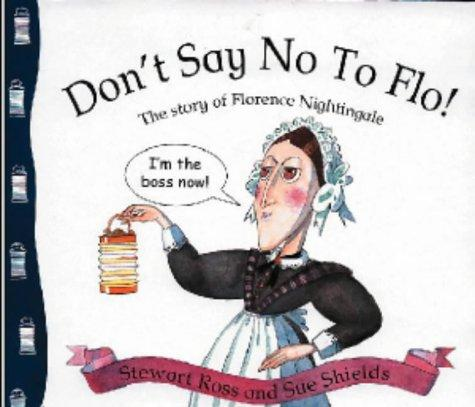 Don't Say No to Flo by Ross, Stewart.