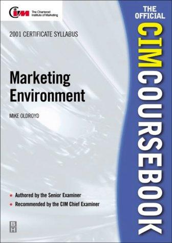 CIM Coursebook 01/02 Marketing Environment (CIM Coursebook) by Mike Oldroyd