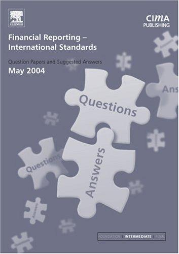 Financial Reporting (International) Standards May 2004 Exam Q&As (CIMA May 2004 Q&As) by CIMA