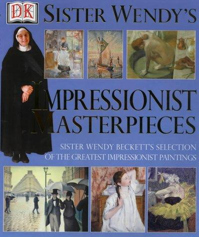 Sister Wendy's Impressionist Masterpieces (Sister Wendy) by Wendy Beckett