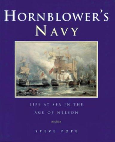 Life In Hornblowers Navy by Steve Pope