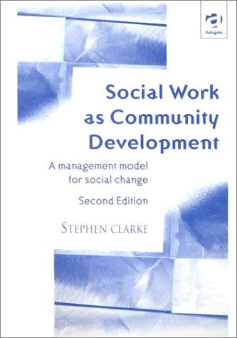 Social Work As Community Development by Stephen Clarke