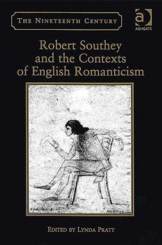 Robert Southey And the Contexts of English Romanticism by Lynda Pratt