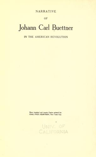 Narrative of Johann Carl Buettner in the American revolution