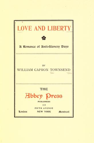 Love and liberty by William Capron Townsend