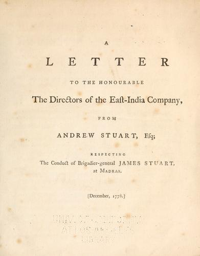 A letter to the honourable, the directors of the East-India Company by Stuart, Andrew