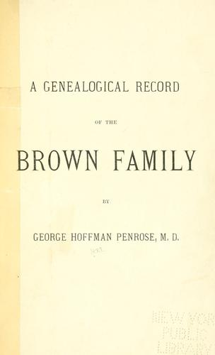 A genealogical record of the Brown family by George Hoffman Penrose