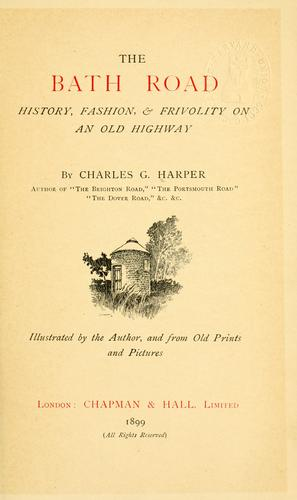 The Bath road by Harper, Charles G.