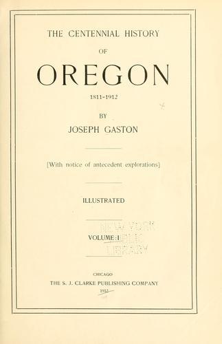 The centennial history of Oregon, 1811-1912