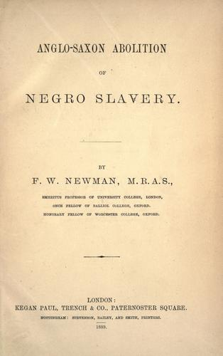 Anglo-Saxon abolition of Negro slavery by Francis William Newman