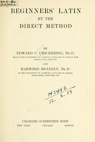Beginners' Latin by the direct method by Edward Connor Chickering