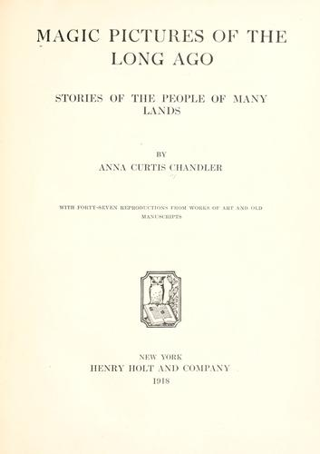 Magic pictures of the long ago by Anna Curtis Chandler