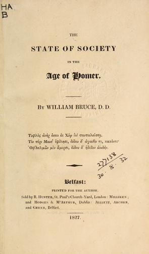 The state of society in the age of Homer by William Bruce