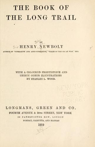The book of the long trail by Newbolt, Henry John Sir