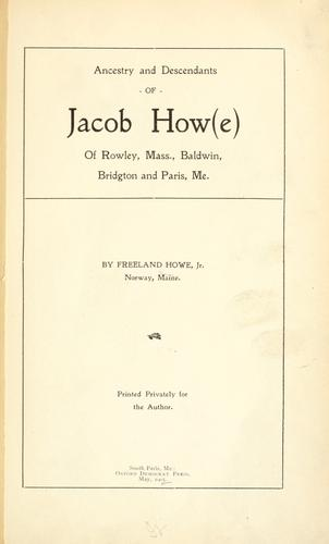 Ancestry and descendants of Jacob How(e) by Freeland Howe
