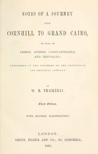 Notes of a journey from Cornhill to grand Cairo by way of Lisbon, Athens, Constantinople, and Jerusalem