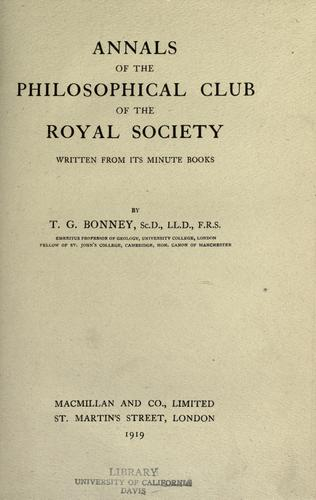 Annals of the Philosophical Club of the Royal Society by T. G. Bonney