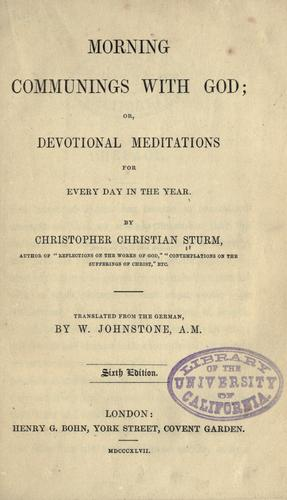 Morning communings with God; or, Devotional mediations for every day in the year by Sturm, Christoph Christian