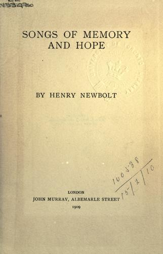 Songs of memory and hope by Newbolt, Henry John Sir