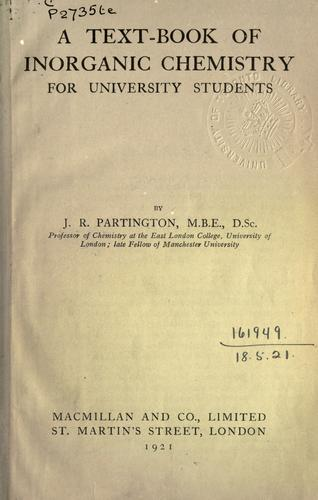 A text-book of inorganic chemistry for university students. by James Riddick Partington