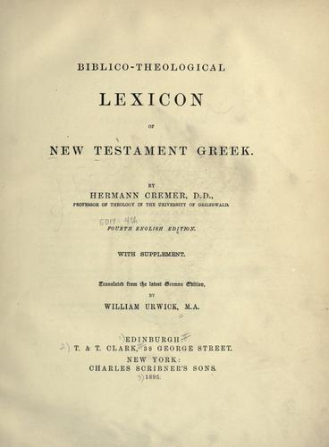 Biblico-theological lexicon of New Testament Greek by Hermann Cremer