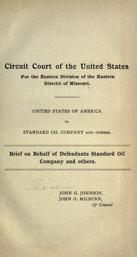 United States of America vs. Standard oil company and others by John Graver Johnson