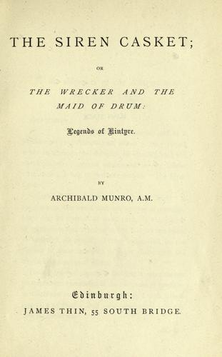 The siren casket, or, The wrecker and the maid of drum by Archibald Munro
