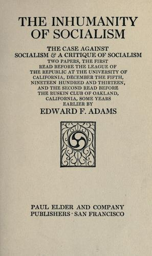 The inhumanity of socialism by Edward Francis Adams