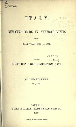 Italy: remarks made in several visits by Broughton, John Cam Hobhouse Baron