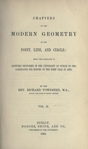 Chapters on the modern geometry of the point, line, and circle by Richard Townsend