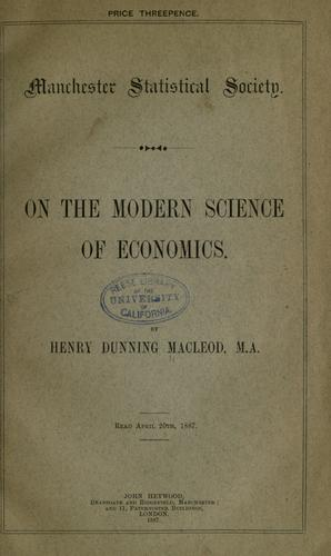 On the modern science of economics by Henry Dunning Macleod