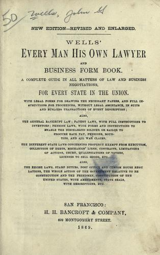 Wells' Every man his own lawyer and business form book.