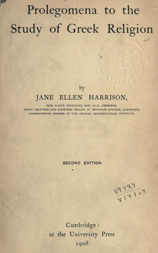 Prolegomena to the study of Greek religion. by Jane Ellen Harrison