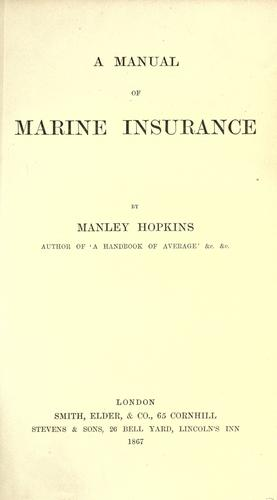 A manual of marine insurance by Manley Hopkins