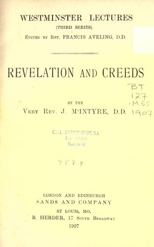 Revelation and creeds by M'Intyre, J. D.D.