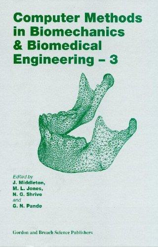 Computer Methods in Biomechanics and Biomedical Engineering  3 (Computer Methods in Biomechanics & Biomedical Engineering) by