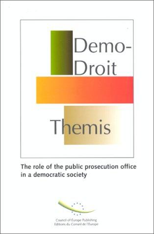 The role of the public prosecution office in a democratic society by Council of Europe