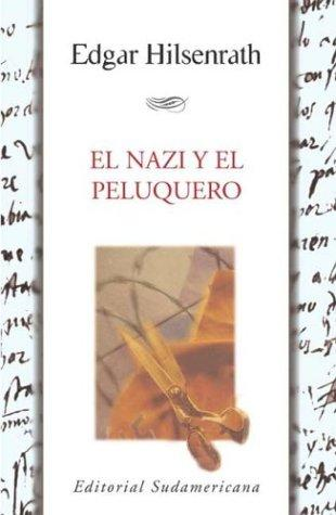 El Nazi Y El Peluquero/ the Nazi and the Hairdresser by Edgar Hilsenrath