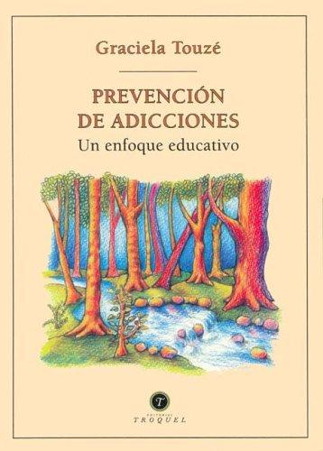 Prevencion de Adicciones by Graciela Touze